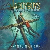 The Battle of Bayport: Hardy Boys Adventures, Book 6 | Franklin W. Dixon