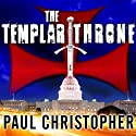 The Templar Throne Audiobook by Paul Christopher Narrated by Paul Boehmer
