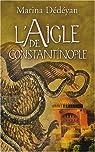 L'Aigle de Constantinople par Dédéyan