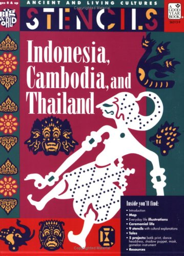 Stencils Indonesia, Thailand & Cambodia: Ancient & Living Cultures Series: Grades 3+: Teacher Resource (Ancient and Living Cultures Series)