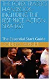 THE FOREX TRADER'S HANDBOOK: The Essential Start Guide