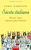 Front cover for the book Siesta italiana: Meine neue italienische Familie by Chris Harrison