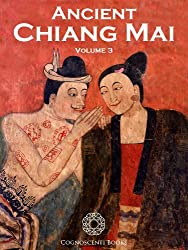 Ancient Chiang Mai Volume 3 (Cognoscenti Books)