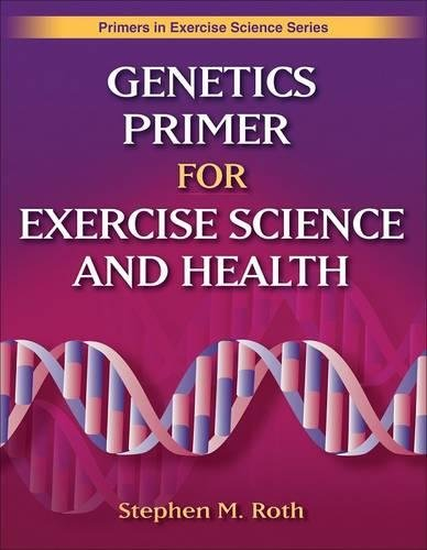 Genetics Primer for Exercise Science and Health (Primers...