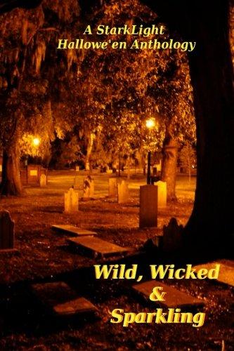 Wild, Wicked and Sparkling: StarkLight Hallowe'en Anthology