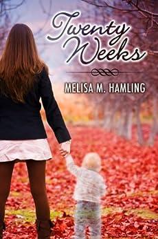 Twenty Weeks by [Hamling, Melisa M]