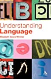 Understanding Language : A Basic Course in Linguistics, Winkler, Elizabeth Grace and Winkler, 0826484824