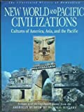 New World of Pacific Civilizations : Cultures of America, Asia and the Pacific, , 0062502697
