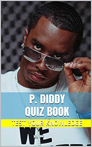 P. Diddy Quiz Book - 50 Fun & Fact Filled Questions About