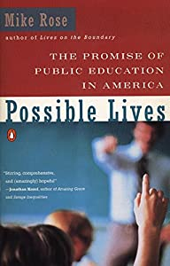 Possible Lives: The Promise of Public Education in America from Penguin Books