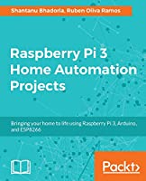 Raspberry Pi 3 Home Automation Projects Front Cover