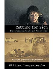 Cutting for Sign: One Man's Journey Along the U.S.-Mexican Border