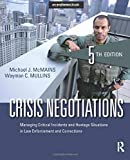 Crisis Negotiations: Managing Critical Incidents and Hostage Situations in Law Enforcement and Corrections