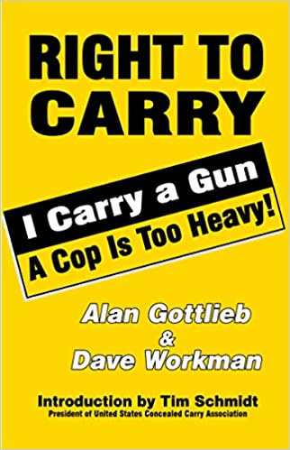 Book Right To Carry: I Carry a Gun a Cop is Too Heavy