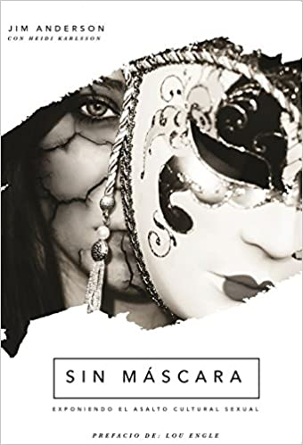 Sin Máscara: Exponiendo El Asalto Cultural Sexual (Spanish Edition): Jim Anderson: 9780982864234: Amazon.com: Books