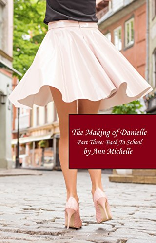 The Making of Danielle: Part Three: Back To School
