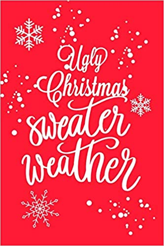 Christmas Party Ideas For Teens.Ugly Christmas Sweater Weather Christmas Party Journal