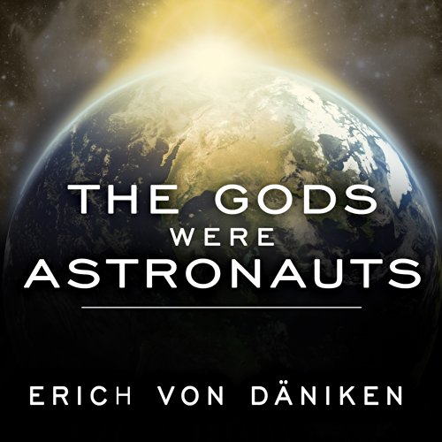 The Gods Were Astronauts: Evidence of the True Identities of the Old 'Gods' Audiobook [Free Download by Trial] thumbnail