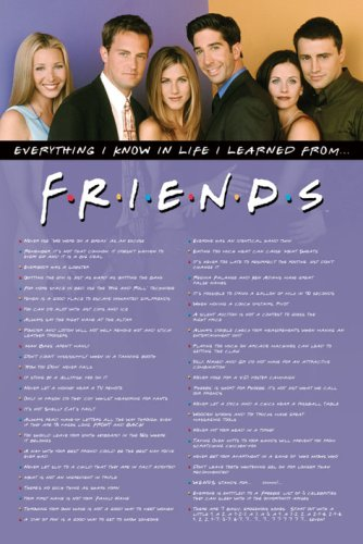 Friends TV Show Poster Everything I Know In Life Learned From