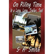 In A Long, Long, Trailer, Too! (On RVing  Time Book 1)
