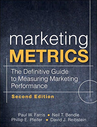 Marketing metrics the definitive guide to measuring marketing performance by farris paul w