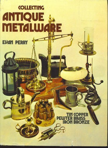 Collecting Antique Metalware