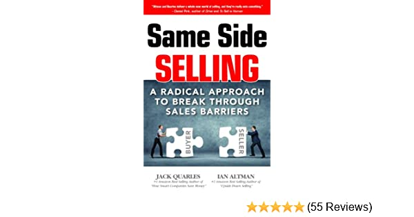 Amazon.com: Same Side Selling: A Radical Approach to Break Through ...