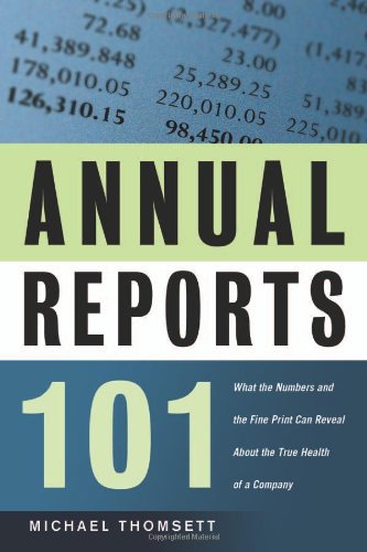Annual Reports 101: What the Numbers and the Fine Print Can Reveal About the True Health of a Company