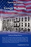 American Journey of George W Strong, Peter S. Centa, 1425972977