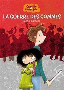 """Afficher """"Camille et compagnie La guerre des gommes"""""""