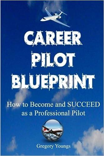 Book The Career Pilot Blueprint: How To Become & Succeed as a Professional Pilot