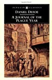img - for A Journal of the Plague Year: Being Observations or Memorials of the Most Remarkable Occurrences, As Well Public as Private, Which Happened in London ... Great Visitation in 1665 (Penguin Classics) book / textbook / text book