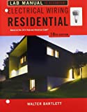 Lab Manual for Mullin/Simmons' Electrical Wiring Residential, 18th, Bartlett, Walter, 1285171128