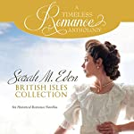 Sarah M. Eden British Isles Collection: Six Historical Romance Novellas | Sarah M. Eden
