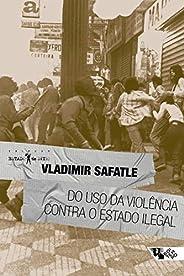 Do uso da violência contra o Estado ilegal