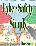 Cyber Safety Simply: A Cautionary Picture Book