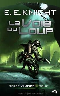 Terre vampire, tome 1 : La voie du loup par Knight