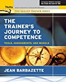 The Trainer's Journey to Competence: Tools, Assessments, and Models w/WS
