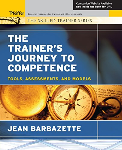 The Trainer's Journey to Competence: Tools, Assessments, and Models - Barbazettes Trainers