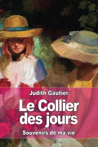 Le Collier des jours: Souvenirs de ma vie (French Edition)