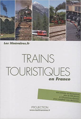 En ligne téléchargement gratuit Trains touristiques en France pdf ebook