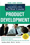 The McGraw-Hill 36-Hour Course Product Development (McGraw-Hill 36-Hour Courses)