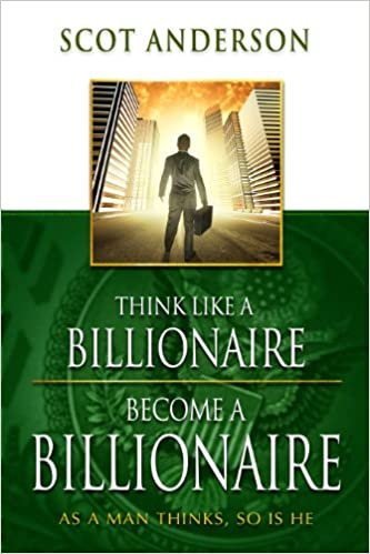 book by anderson scott think like a billionaire free