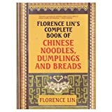 img - for Florence Lin's Complete Book of Chinese Noodles, Dumplings and Breads by Florence Lin (1993-11-01) book / textbook / text book