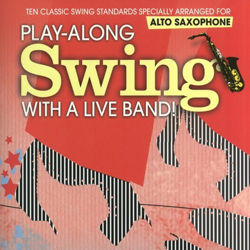 Backing Tracks Saxophone (Alto Saxophone: Play-Along Swing with a Live Band)