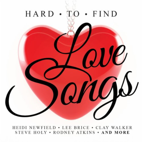 (Hard To Find Love Songs)