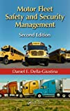 Motor Fleet Safety and Security Management, Second Edition