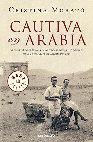 Cautiva en Arabia: La extraordinaria historia de la condesa Marga d'Andurain, espía y aventurera (BEST SELLER) Tapa blanda – 12 ene 2012 Cristina Morató DEBOLSILLO 8499893759 Women