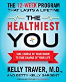 The Healthiest You, Kelly Traver and Betty Kelly Sargent, 1439109990