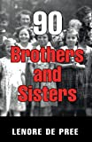 90 Brothers and Sisters, Lenore De Pree, 1457523175